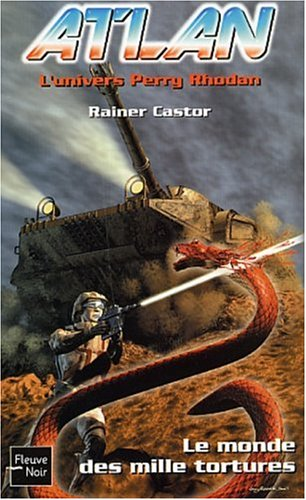 ATLAN ; L'UNIVERS PERRY RHODAN ; LE: CASTOR, RAINER