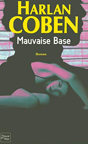 Mauvaise Base (French Edition): Harlan Coben
