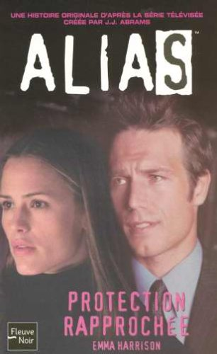 Alias, Tome 6 : Protection rapprochée Harrison,: Alias, Tome 6