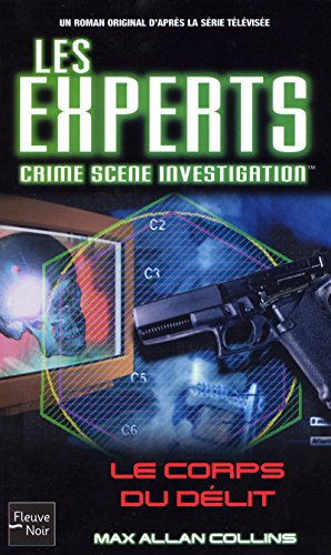 9782265077836: Les Experts, tome 4 : Le Corps du délit