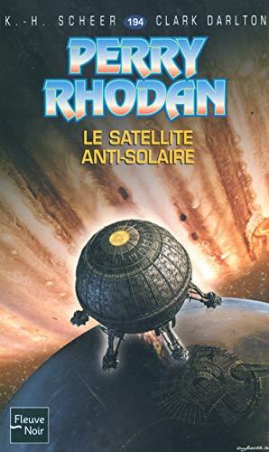 Le satellite anti-solaire (French Edition): K.h. Scheer, Clark Darlton