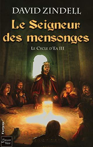 Le Cycle d'Ea, Tome 3 : Le Seigneur des mensonges: David Zindell