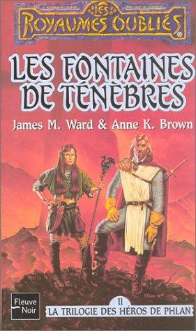 La Trilogie des héros de Phlan, tome 2 : Les Fontaines de ténébres: n/a