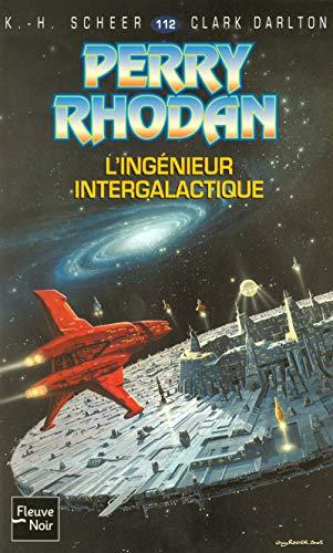 Perry Rhodan - L'ingénieur intergalactique - N°112: Scheer, K.h.