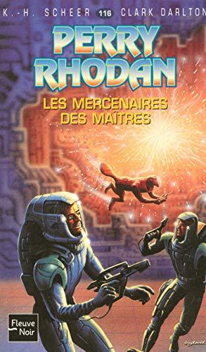 9782265082779: Perry Rhodan, numero 116 : Les mercenaires des maîtres (poche)
