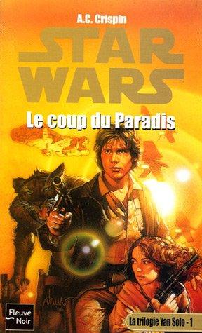 9782265083073: Star Wars, La trilogie Yan Solo, Tome 1 : Le coup du paradis