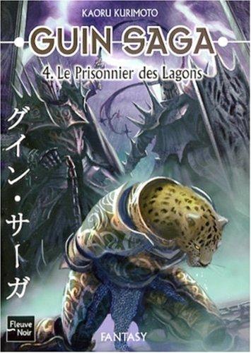9782265084261: Guin Saga, Tome 4 : Le prisonnier des Lagons