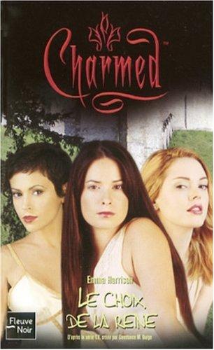 CHARMED T.30 ; LE CHOIX DE LA REINE: HARRISON, EMMA