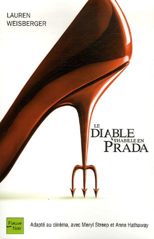 Le Diable s'habille en Prada: Weisberger, Lauren ; Barbaste, Christine (Traduction)