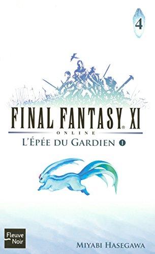 9782265086012: Final Fantasy XI on line, Tome 4 : L'Epée du Gardien : Première partie