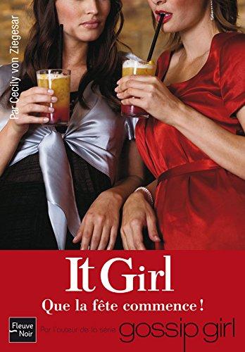 It Girl, Tome 8 : Que la fête commence !: Fleuve Noir