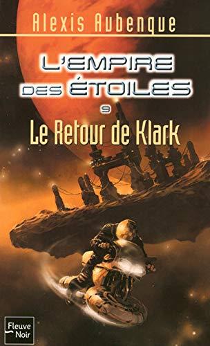 9782265087279: Le Retour de Klark (L'Empire des Etoiles, #9)