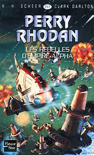 Les rebelles d'empire Alpha: Scheer, K.h.