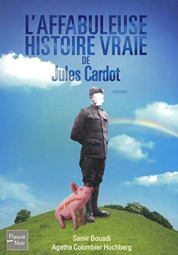 9782265089143: L'affabuleuse histoire vraie de Jules Cardot (French Edition)