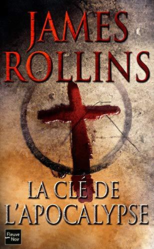 La clé de l'Apocalypse: Rollins, James