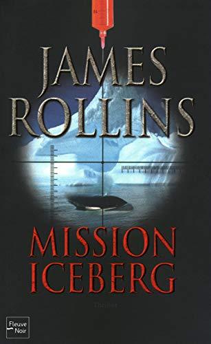 Mission Iceberg: James Rollins