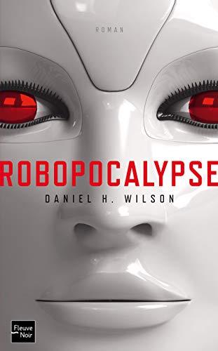 Robopocalypse: Wilson Daniel H