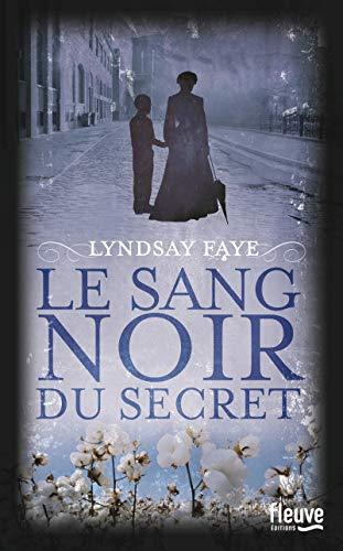 Le sang noir du secret: Lyndsay Faye
