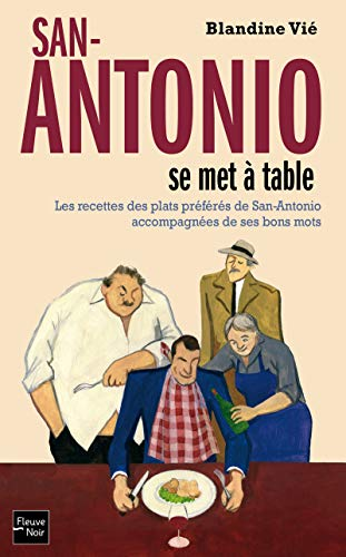 San-Antonio se met à table (French Edition): Blandine Vi�?©
