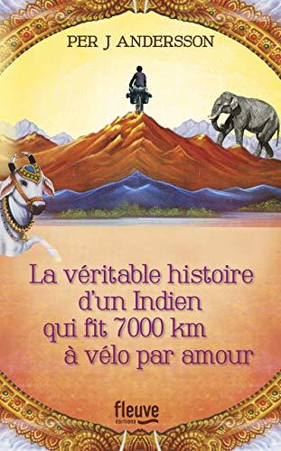 9782265098312: La véritable histoire d'un Indien qui fit 7000 km à vélo par amour