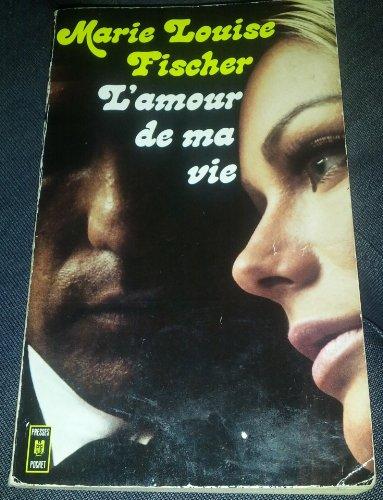 9782266000000: L'Amour de ma vie (Presses pocket) [Broché] by Fischer, Marie Louise