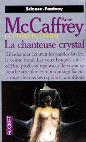 La transe du crystal, tome 1: La chanteuse crystal: Anne McCaffrey