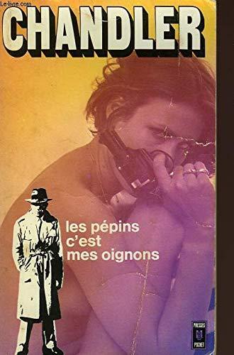 Les Pépins, c'est mes oignons (Presses pocket): Raymond Chandler Jean