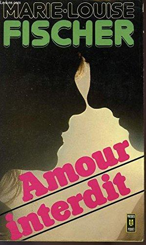 Amour Interdit: Marie-Louise Fischer