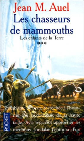 Chasseurs De Mammouths 3 (French Edition) (2266004123) by Jean Auel