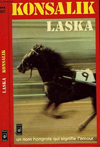 Laska / un nom hongrois qui signifie: Konsalik, Heinz G.