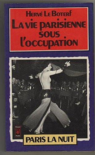 9782266006309: La vie parisienne sous l'occupation - tome1 Paris la nuit