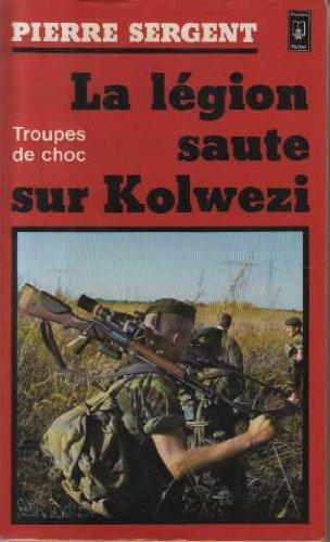 9782266006767: La legion saute sur kolwezi : operation leopard, le 2? r.e.p. [regiment étranger de parachutistes] a