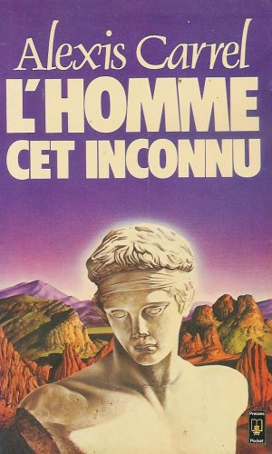 L'homme cet inconnu : Collection : Presses: Alexis Carrel