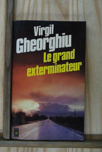 Le grand exterminateur: Gheorghiu, Constantin Virgil