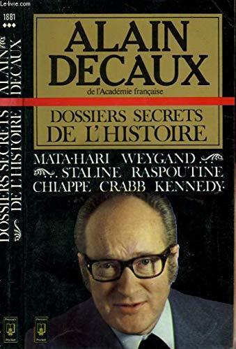 9782266008815: Dossiers secrets de l'histoire : Mata-Hari, Weygand, Staline, Raspoutine, mort de Jean Chiappe, Lionel Crabb, Kennedy
