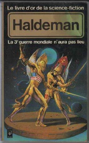 9782266009065: Le livre d'or de la science-fiction : Haldeman, la 3e guerre mondiale n'aura pas lieu