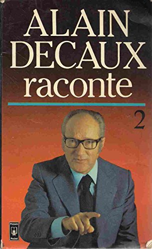 9782266009669: Alain Decaux raconte : Tome 2
