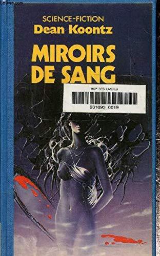 Miroirs de sang: Dean R. KOONTZ