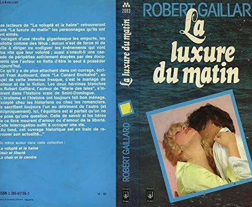 La luxure du matin: Robert Gaillard