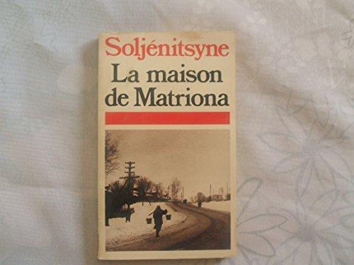La Maison de Matriona : Suivi de: Alexandre Soljénitsyne