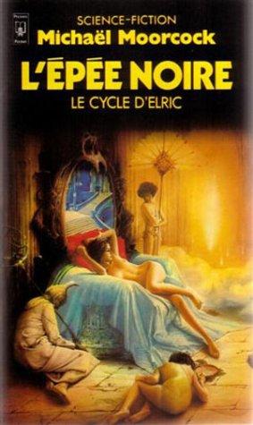 Le Cycle d'Elric: L'épée Noire (9782266014168) by Michaël Moorcock