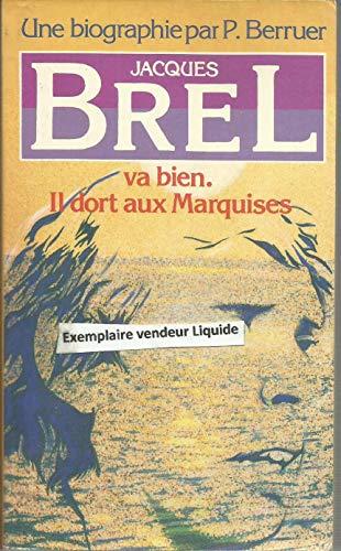 Jacques brel va bien, il dort aux: Berruer Pierre