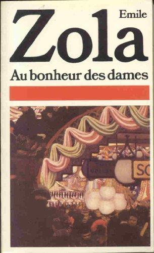 Au bonheur des dames - Emile Zola: Emile Zola