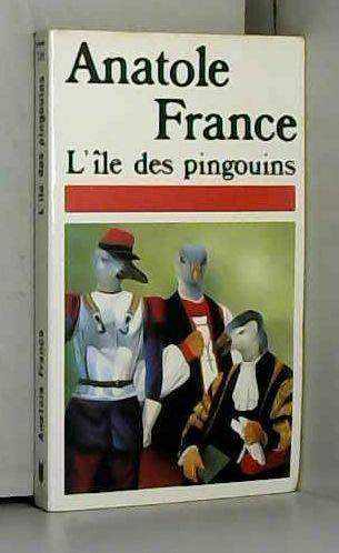 L'Ile DES Pingouins (French Edition): France, Anatole