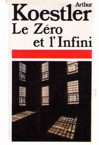 Le Zéro et l'Infini: KOESTLER. Arthur