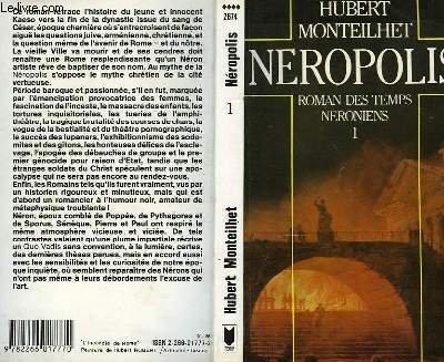 Neropolis 1 Roman des temps neroniens: Monteilhet Hubert