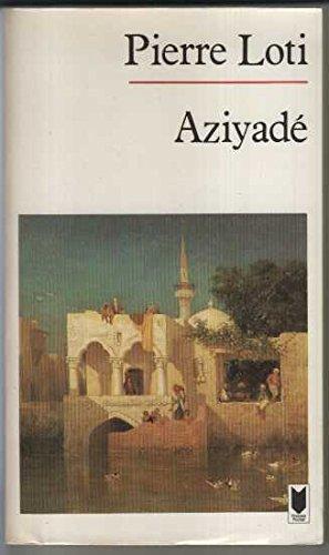 Aziyadé : Extrait des notes et lettres d'un lieutenant de la marine anglaise entré au service de la Turquie le 10 mai 1876, tué dans les murs de Kars, le 27 octobre 1877 (Pocket)