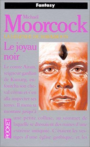 La Légende de Hawkmoon, tome 1: Le Joyau noir (9782266022477) by Michael Moorcock