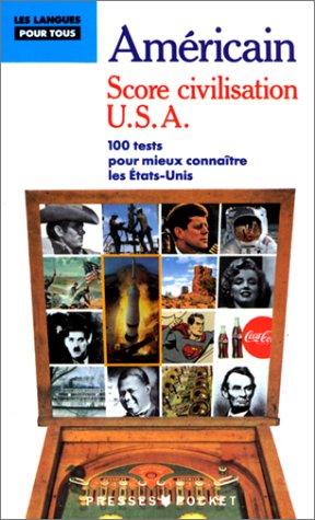 Score civilisation U.S.A. 100 tests pour mieux: Morel, Pierre