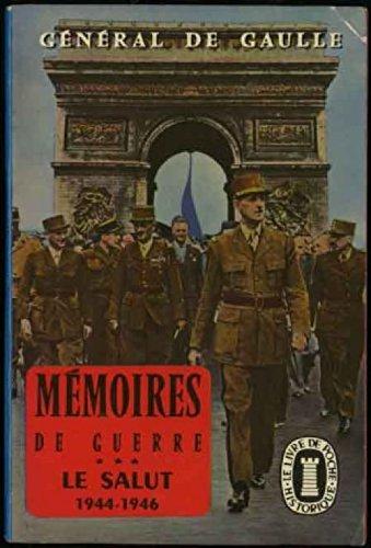 MEMOIRES DE GUERRE TOME 3 LE SALUT: Charles de Gaulle